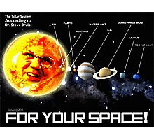 THE PLANETS ACCORDING TO Dr. Steve Brule Design by SmashBam Photographic Print