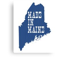 Made in Maine Canvas Print
