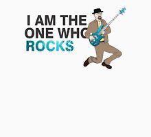 I Am The One Who Rocks  -Breaking Bad Unisex T-Shirt