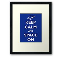 Keep Calm and Space On Framed Print