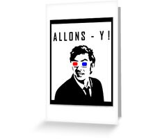 David Tennant Allons Y - Doctor Who Must Have Greeting Card