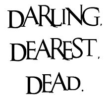 Darling, Dearest, Dead. Photographic Print