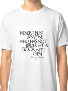 Lemony Snicket Quote Classic T-Shirt