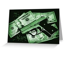 Guns and Money Greeting Card