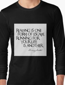 Lemony Snicket Quote Long Sleeve T-Shirt