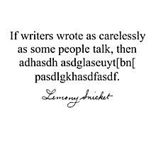 Lemony Snicket Quote Photographic Print