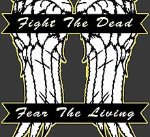 Daryl TWD - fight the dead fear the living by peetamark