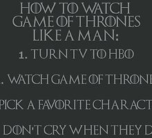 HOW TO WATCH GAME OF THRONES LIKE A MAN  by sayers