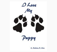 I love my puppy by Madeline M  Allen