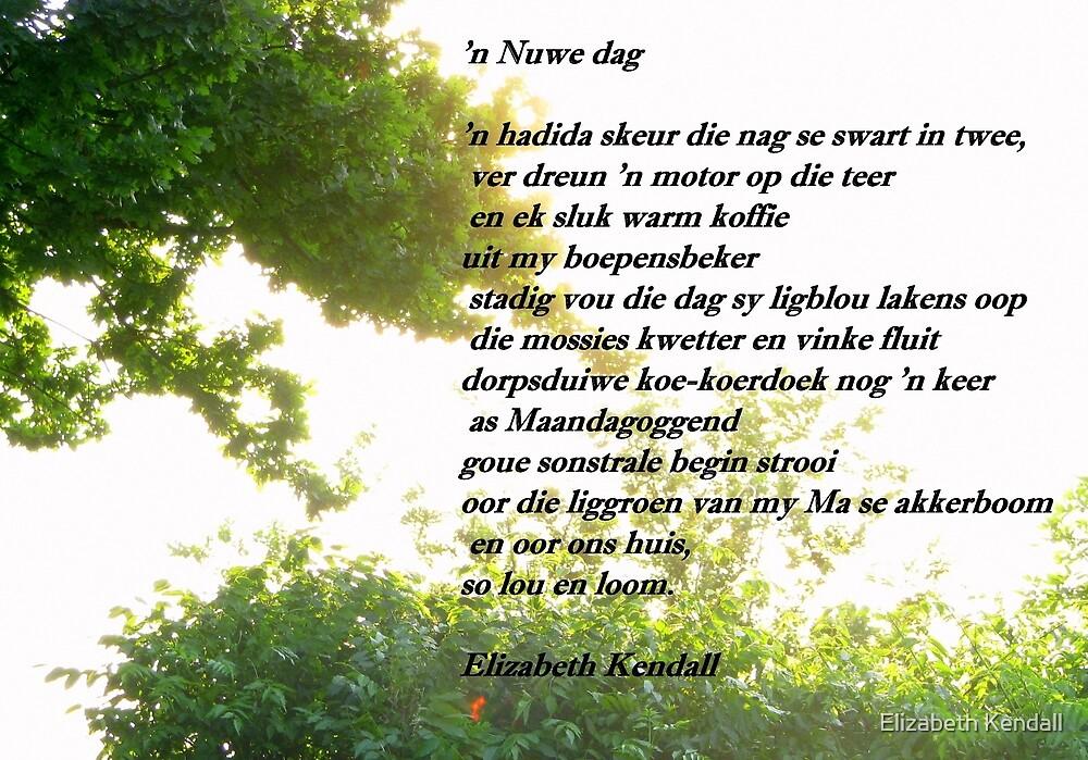 Gedig: 'n Nuwe dag by Elizabeth Kendall