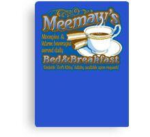 Meemaw's Bed & Breakfast Canvas Print
