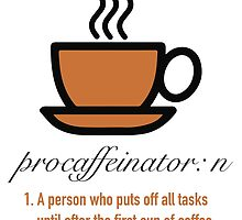 Procaffeinator Caffeine Procrastinator Humor Play on Words Motivational Poster by scienceispun