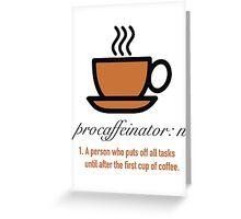 Procaffeinator Caffeine Procrastinator Humor Play on Words Motivational Poster Greeting Card