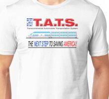 T.A.T.S. - Transcontinental Automobile Transportation System Unisex T-Shirt