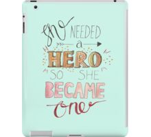 She needed a hero iPad Case/Skin