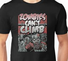 Zombies Can't Climb Unisex T-Shirt