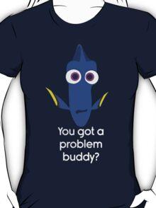 Dory! T-Shirt
