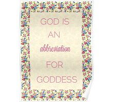 God Is An Abbreviation for Goddess Poster