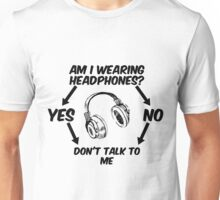 Am I Wearing Headphones? Unisex T-Shirt