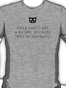 Ones don't get a rhyme - Level 1 MeowMeowBeenz T-Shirt