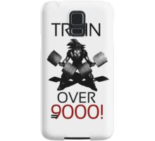 Train over 9000-BW Black Letters Samsung Galaxy Case/Skin