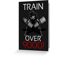 Train over 9000-BW White Letters Greeting Card