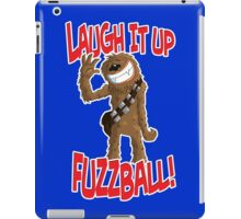 "Star wars Chewbacca ""Laugh it up Fuzzball"" iPad Case/Skin"