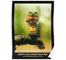 Happy As A Frog On A Tap Poster