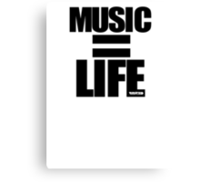 VURSAFIED - MUSIC = LIFE (BLACK) Canvas Print