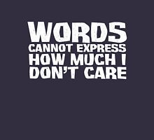 Words cannot express how much I don't care - White T-Shirt