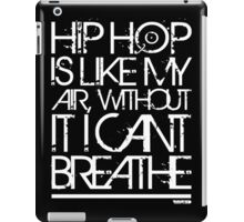 VURSAFIED - HIP HOP IS LIKE MY AIR, WITHOUT IT I CANT BREATHE (WHITE) iPad Case/Skin