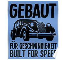 Gebaut für Geschwindigkeit-2 Poster