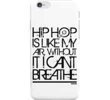 VURSAFIED - HIP HOP IS LIKE MY AIR, WITHOUT IT I CANT BREATHE (BLACK) iPhone Case/Skin