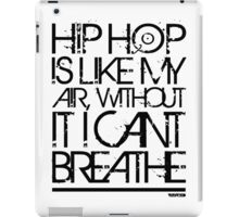 VURSAFIED - HIP HOP IS LIKE MY AIR, WITHOUT IT I CANT BREATHE (BLACK) iPad Case/Skin