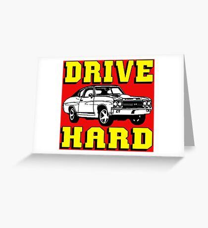 MUSCLE CAR-DRIVE HARD Greeting Card