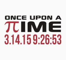 Happy Pi Day 2015 'Once Upon a Time Pi Logo and 3.14.15 9:26:53' Collector's Edition T-Shirt and Gifts by Albany Retro