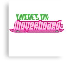 Where's my hoverboard? Canvas Print