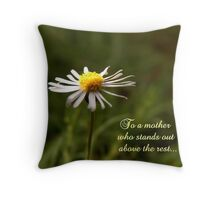 To a Mother Who Stands Out Above the Rest Throw Pillow