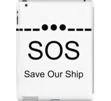 Save Our Ship ---•••--- iPad Case/Skin