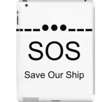 Save Our Ship ---•••--- iPad Case/Skin