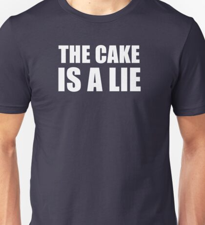 __the cake is a lie Unisex T-Shirt