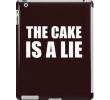 __the cake is a lie iPad Case/Skin