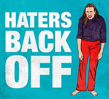 Haters Back Off by mikebone
