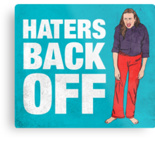 Haters Back Off Metal Print