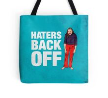 Haters Back Off Tote Bag