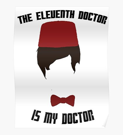 The Eleventh Doctor Is My Doctor Poster