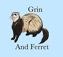Grin and Ferret by KityFaceStudios