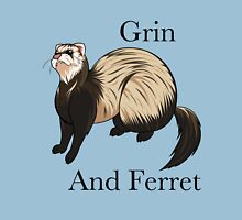 Grin and Ferret Unisex T-Shirt