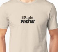 Mr Right ......... Now Tshirt Unisex T-Shirt