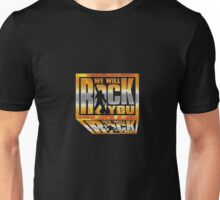 We Will Rock You! Unisex T-Shirt